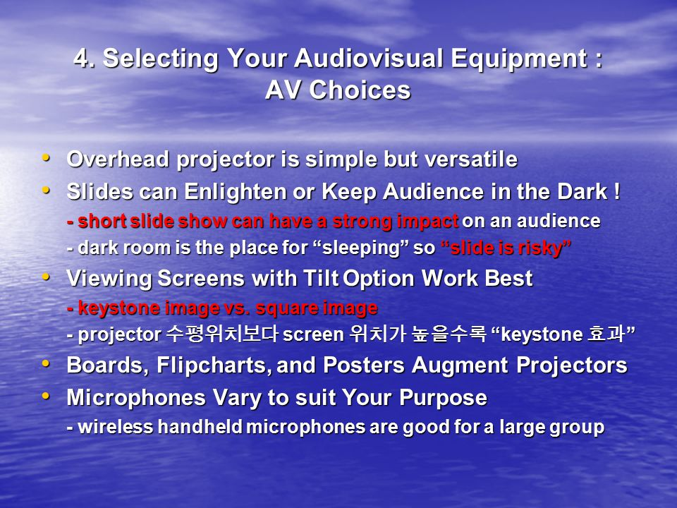 4. Selecting Your Audiovisual Equipment : AV Choices Overhead projector is simple but versatile Overhead projector is simple but versatile Slides can