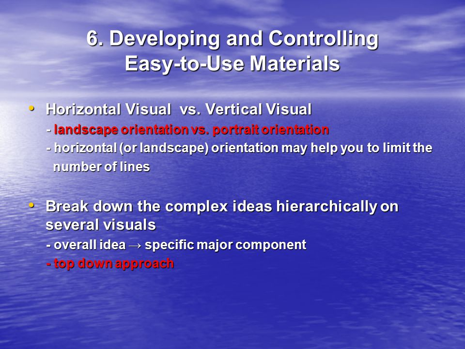 6. Developing and Controlling Easy-to-Use Materials Horizontal Visual vs.