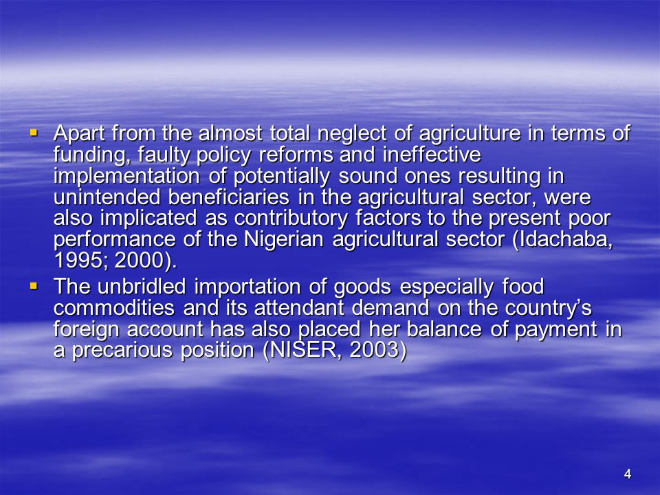 3  Agriculture was abandoned as most investment went to the mining, industrial and construction sectors.