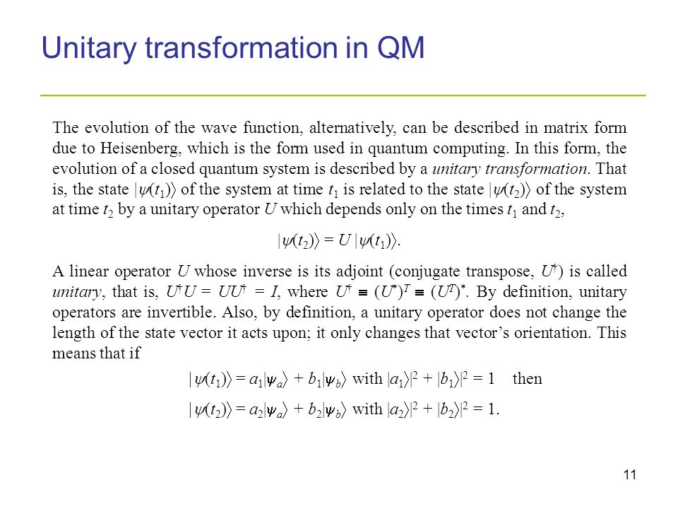 11 Unitary transformation in QM _________________________________________ The evolution of the wave function, alternatively, can be described in matri