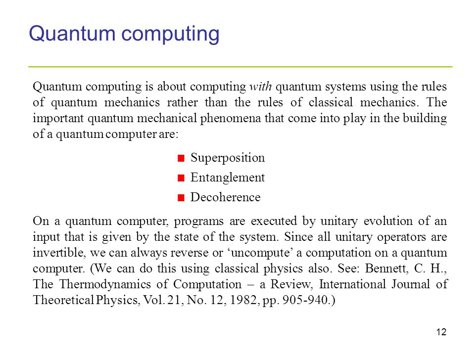 12 Quantum computing _________________________________________ Quantum computing is about computing with quantum systems using the rules of quantum me