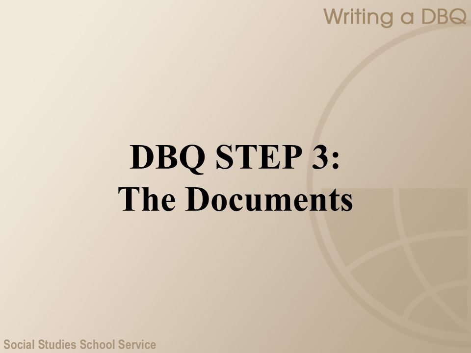 DBQ STEP 3: The Documents