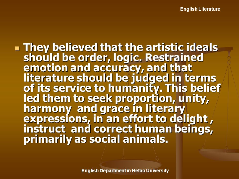English Literature English Department in Hetao University They believed that the artistic ideals should be order, logic.