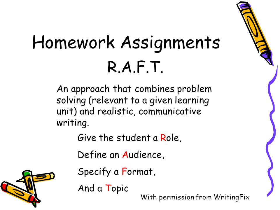 Homework Assignments R.A.F.T.