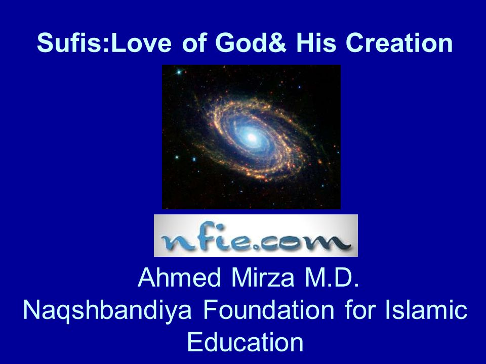 Divine Love The essence of God is love and The Sufi Path is path of love.
