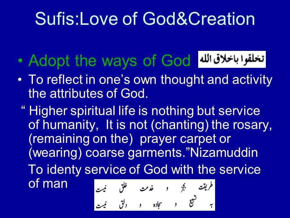 Sufis:Love of God&Creation Unity of Divine Revelation.