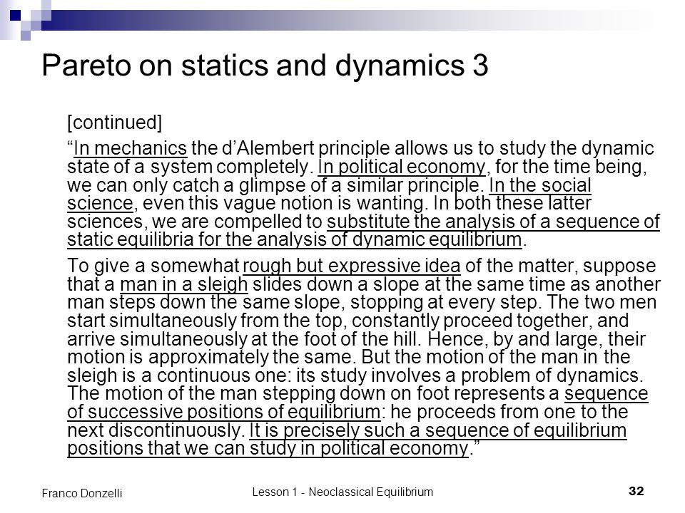 "Lesson 1 - Neoclassical Equilibrium32 Franco Donzelli Pareto on statics and dynamics 3 [continued] ""In mechanics the d'Alembert principle allows us to"