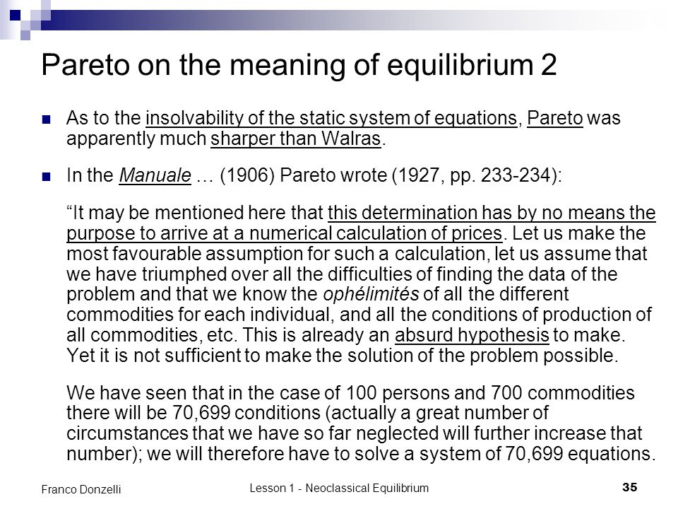 Lesson 1 - Neoclassical Equilibrium35 Franco Donzelli Pareto on the meaning of equilibrium 2 As to the insolvability of the static system of equations