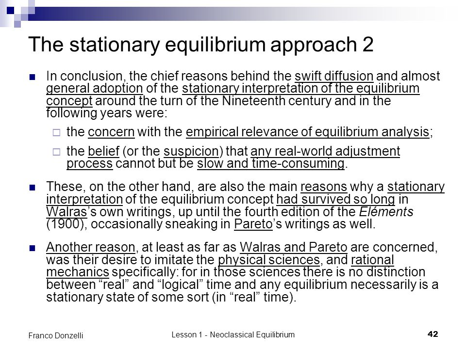 Lesson 1 - Neoclassical Equilibrium42 Franco Donzelli The stationary equilibrium approach 2 In conclusion, the chief reasons behind the swift diffusio