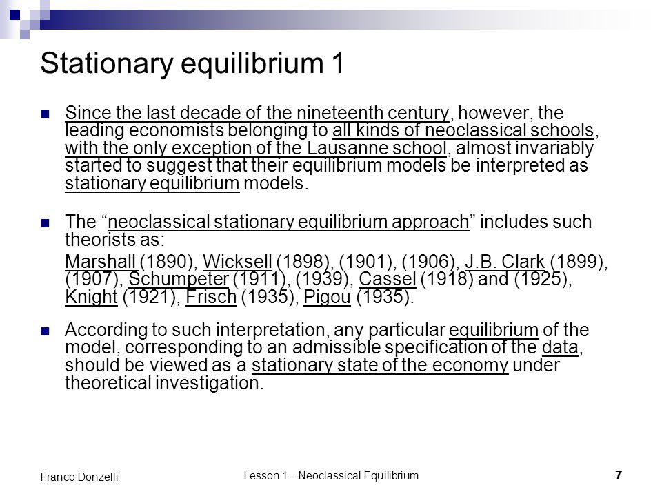 Lesson 1 - Neoclassical Equilibrium38 Franco Donzelli Pareto on the epistemological status of GET 2 [continued ] Before the new theories were discovered, political economy had stopped at degree (α) […] The new theories have raised political economy to degree (β).