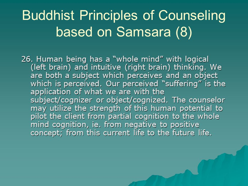 Buddhist Principles of Counseling based on Samsara (8) 26.