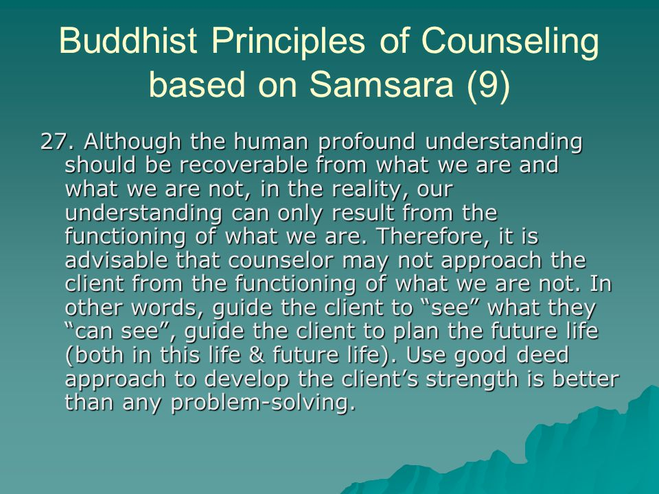 Buddhist Principles of Counseling based on Samsara (9) 27.