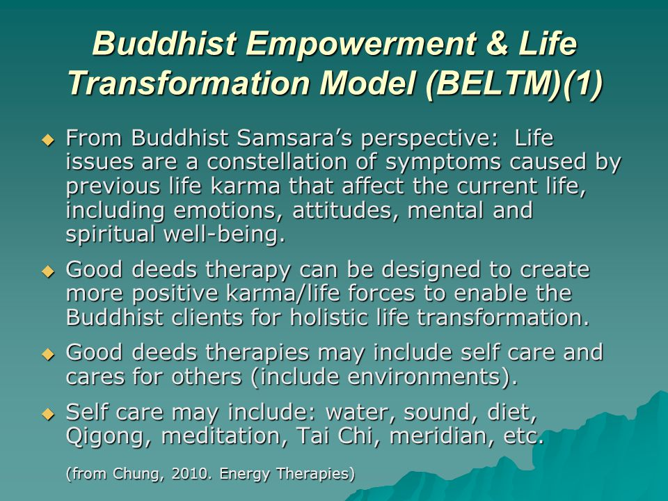 Buddhist Empowerment & Life Transformation Model (BELTM)(1)  From Buddhist Samsara's perspective: Life issues are a constellation of symptoms caused by previous life karma that affect the current life, including emotions, attitudes, mental and spiritual well-being.