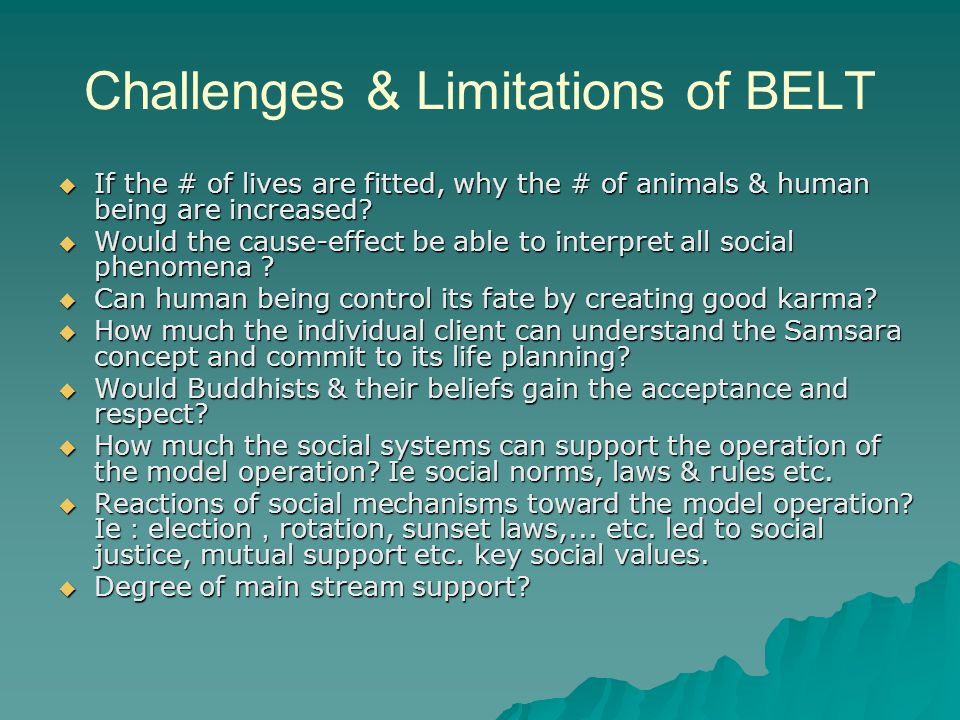 Challenges & Limitations of BELT  If the # of lives are fitted, why the # of animals & human being are increased.