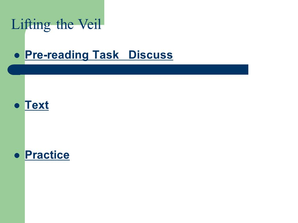 Pre-reading Task Discuss Text Practice Lifting the Veil