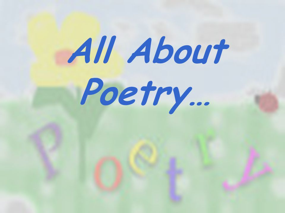 All About Poetry…