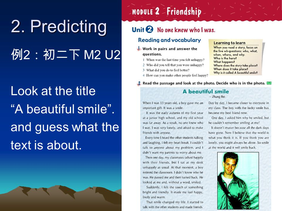 "2. Predicting 例 2 :初二下 M2 U2 Look at the title ""A beautiful smile"". and guess what the text is about."