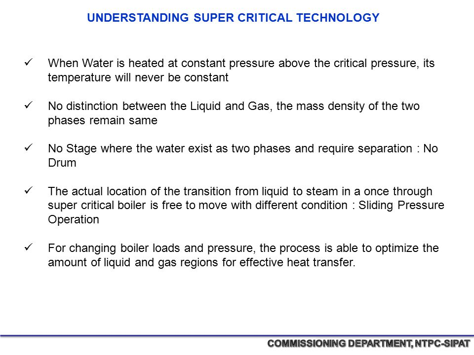 When Water is heated at constant pressure above the critical pressure, its temperature will never be constant No distinction between the Liquid and Ga
