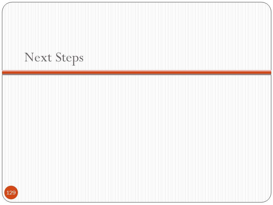 Next Steps 129