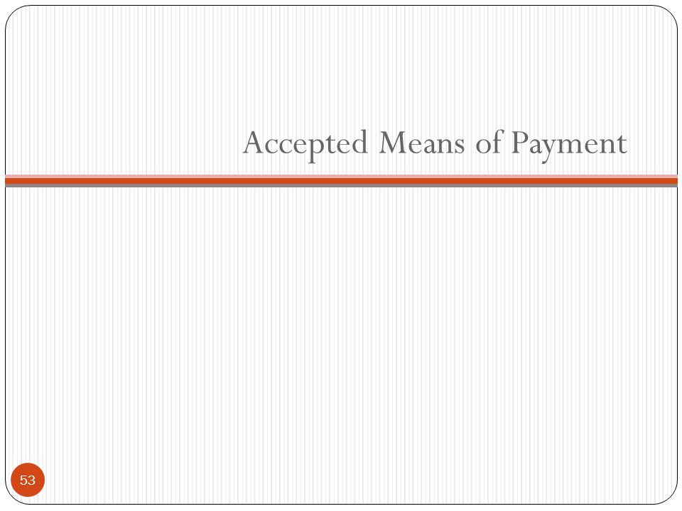 Accepted Means of Payment 53