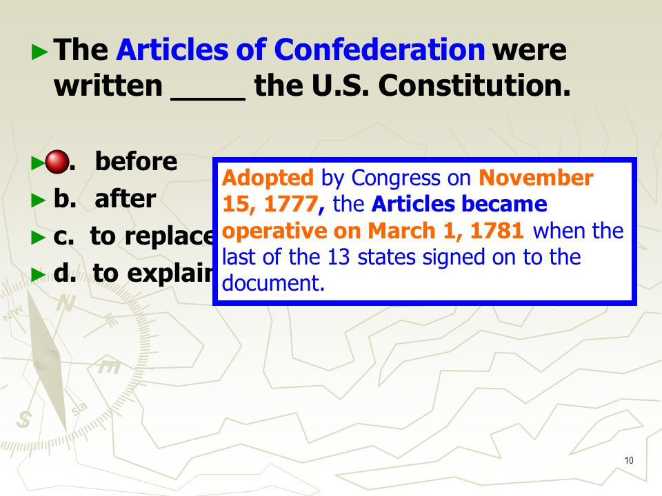 10 ► ► The Articles of Confederation were written ____ the U.S.