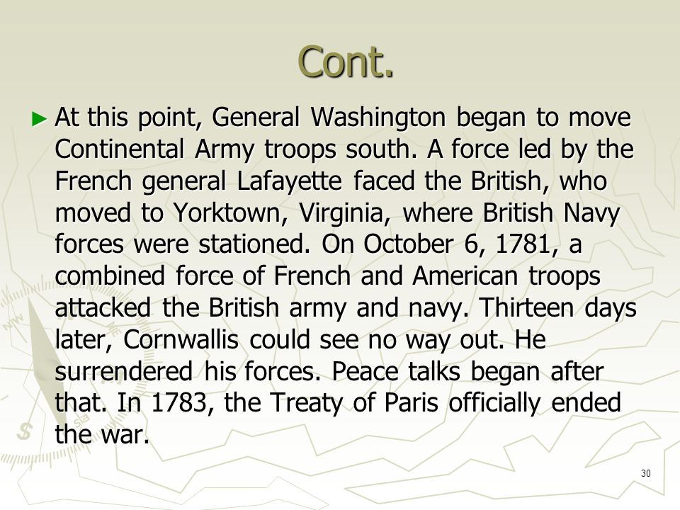 30 Cont. Cont. ► At this point, General Washington began to move Continental Army troops south.