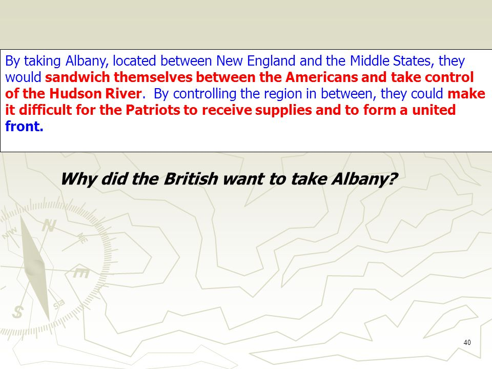 40 Why did the British want to take Albany.