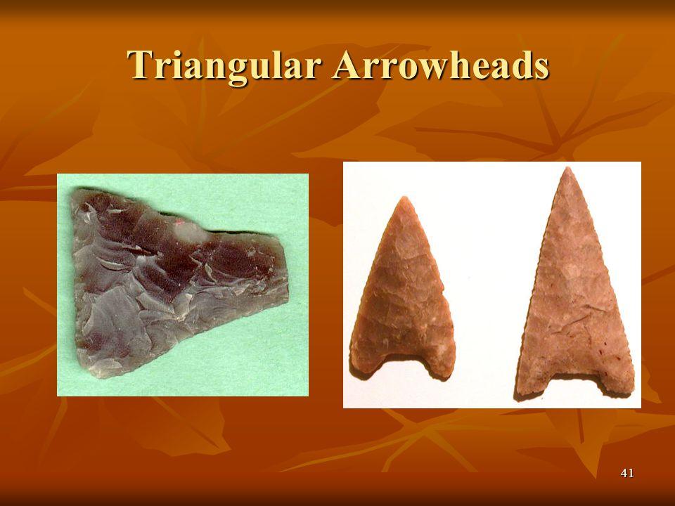 Triangular Arrowheads 41