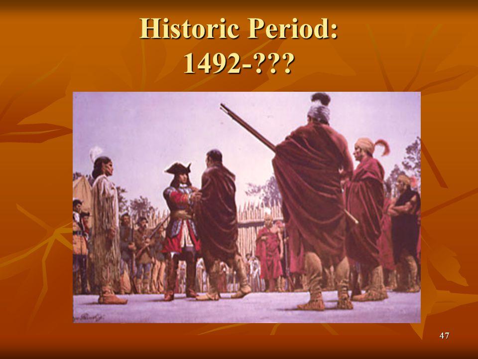 Historic Period: 1492- 47