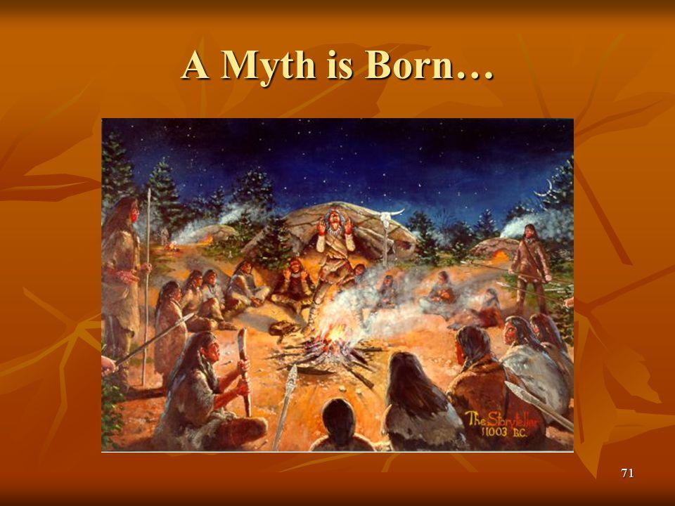 A Myth is Born… 71