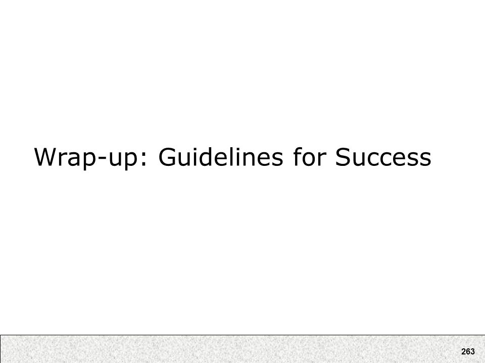 263 Wrap-up: Guidelines for Success