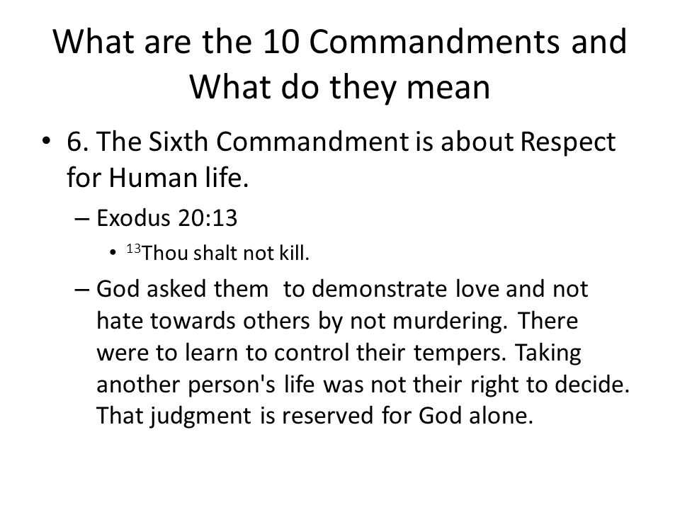 What are the 10 Commandments and What do they mean 6.
