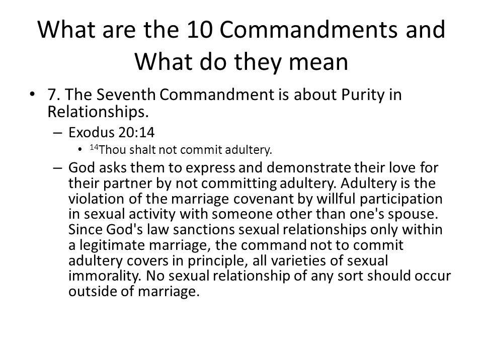 What are the 10 Commandments and What do they mean 7.