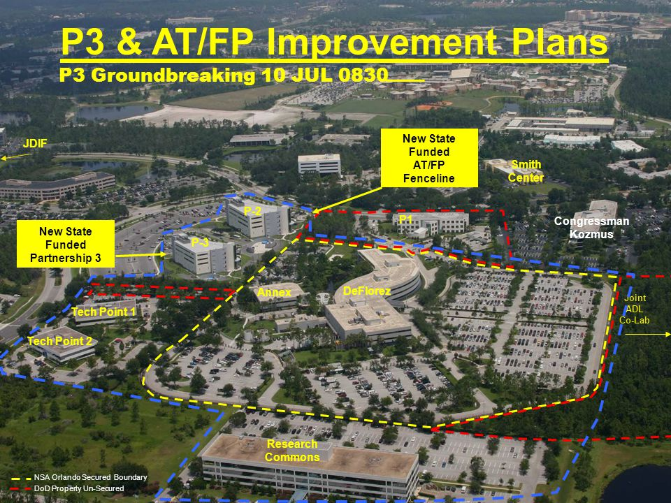 Annex Tech Point 2 Smith Center Research Commons P-2 P1 Tech Point 1 DeFlorez Congressman Kozmus Joint ADL Co-Lab JDIF NSA Orlando Secured Boundary DoD Property Un-Secured P3 & AT/FP Improvement Plans P-3 New State Funded Partnership 3 New State Funded AT/FP Fenceline P3 Groundbreaking 10 JUL 0830