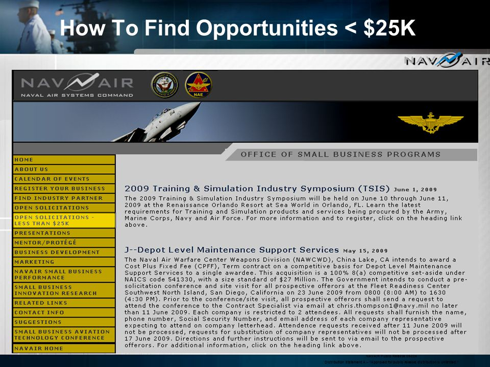 NAVAIR Public Release 09-324 Distribution Statement A – Approved for public release; distribution is unlimited. How To Find Opportunities < $25K