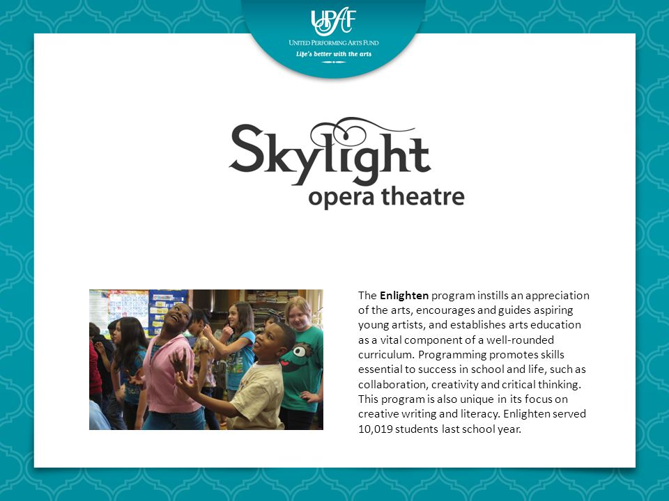 The Enlighten program instills an appreciation of the arts, encourages and guides aspiring young artists, and establishes arts education as a vital component of a well-rounded curriculum.