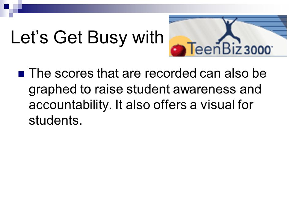 The scores that are recorded can also be graphed to raise student awareness and accountability.
