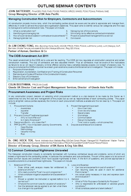 OUTLINE SEMINAR CONTENTS The CIDB Amendment Act 2011 The recent amendment to the CIDB Act is wide and far reaching. The CIDB Act now regulates all con