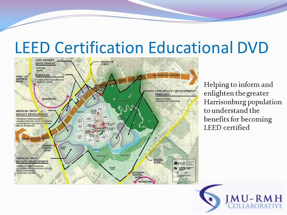 LEED Certification Educational DVD Helping to inform and enlighten the greater Harrisonburg population to understand the benefits for becoming LEED certified