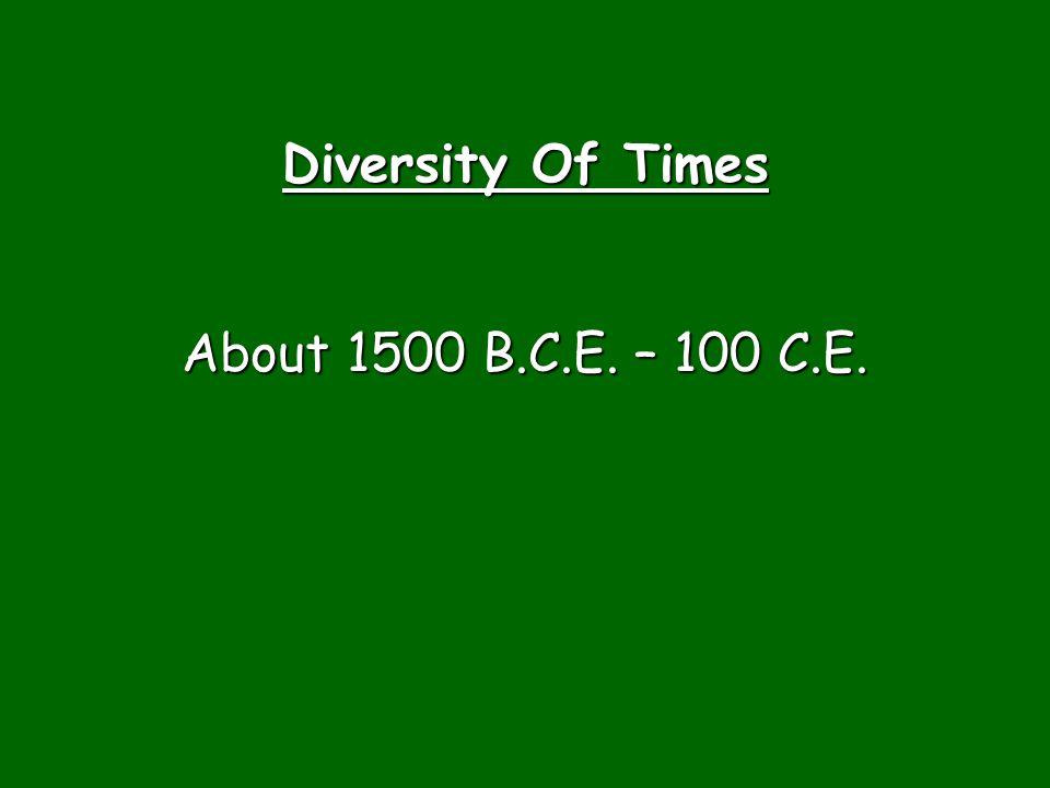 Diversity Of Times About 1500 B.C.E. – 100 C.E.