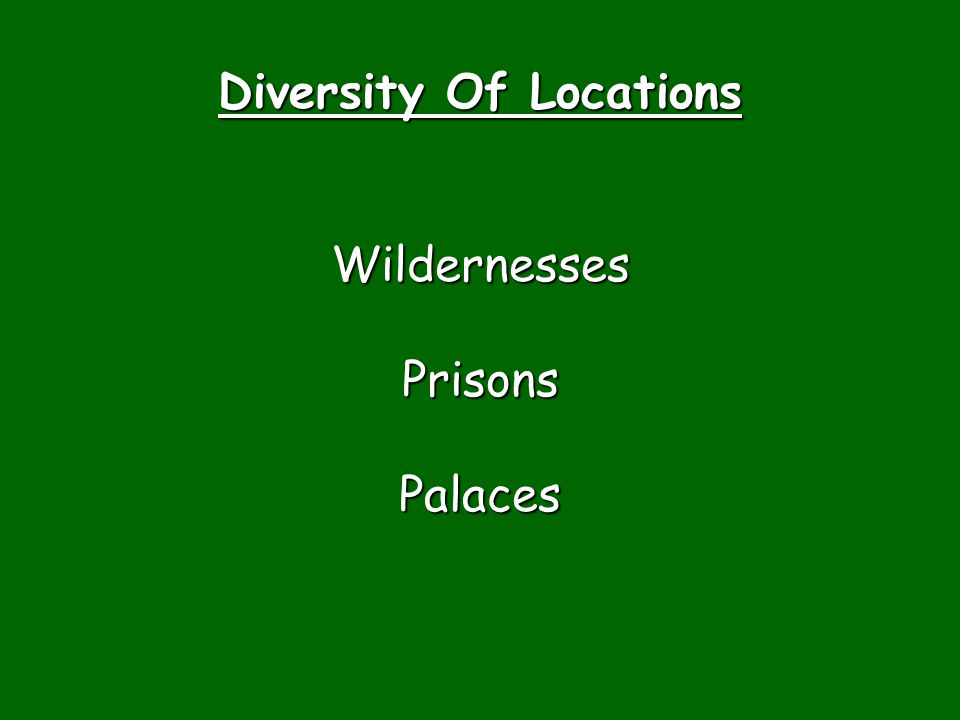 Diversity Of Locations WildernessesPrisonsPalaces