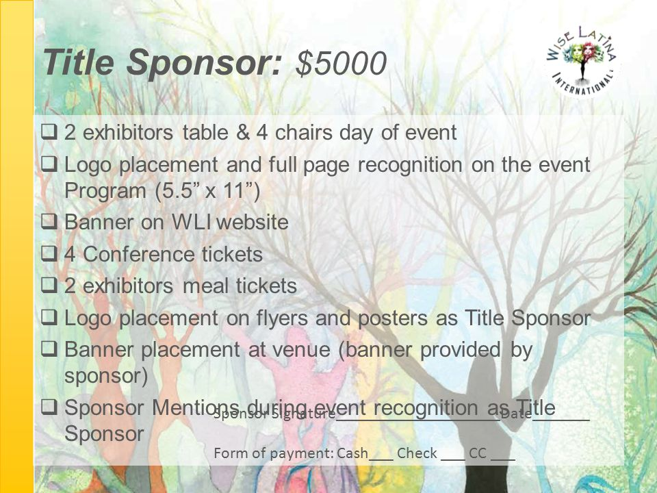 "Title Sponsor: $5000  2 exhibitors table & 4 chairs day of event  Logo placement and full page recognition on the event Program (5.5"" x 11"")  Banne"