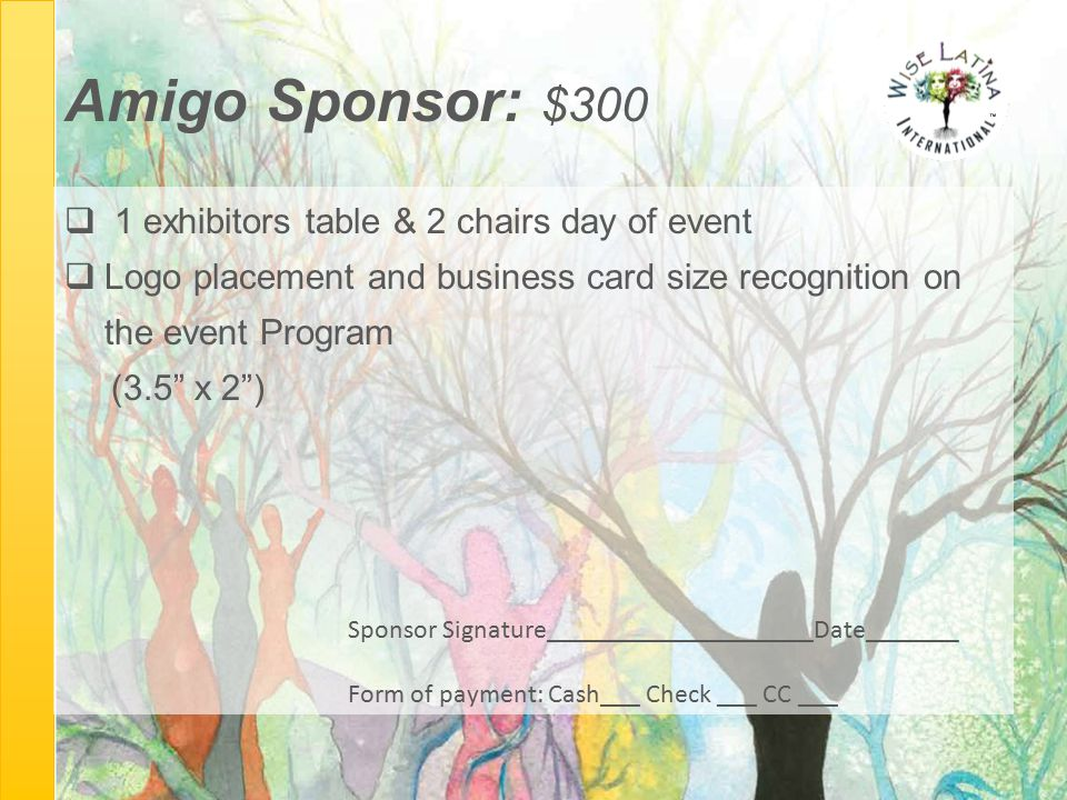 "Amigo Sponsor: $300  1 exhibitors table & 2 chairs day of event  Logo placement and business card size recognition on the event Program (3.5"" x 2"")"