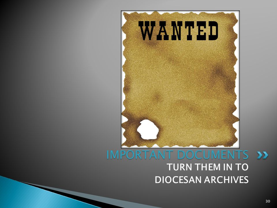 TURN THEM IN TO DIOCESAN ARCHIVES IMPORTANT DOCUMENTS 30