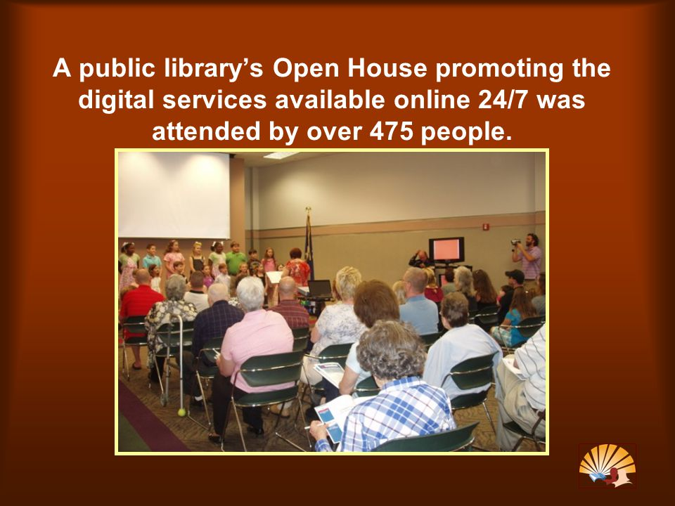 A public library's Open House promoting the digital services available online 24/7 was attended by over 475 people.