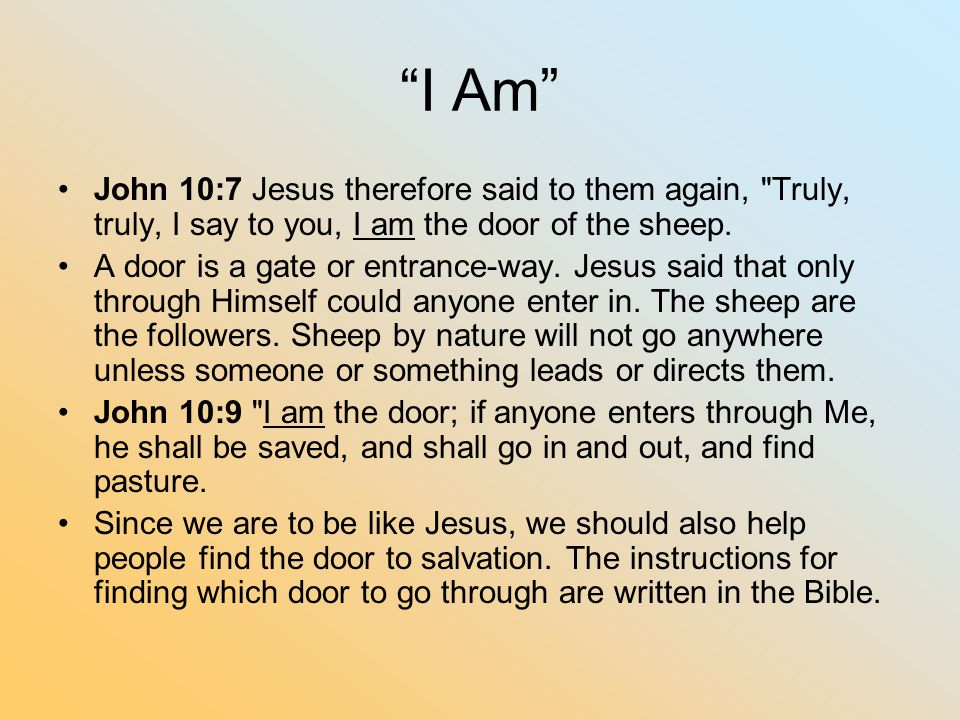 """""""I Am"""" John 10:7 Jesus therefore said to them again,"""