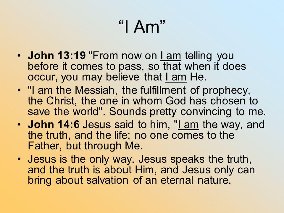 """""""I Am"""" John 13:19"""