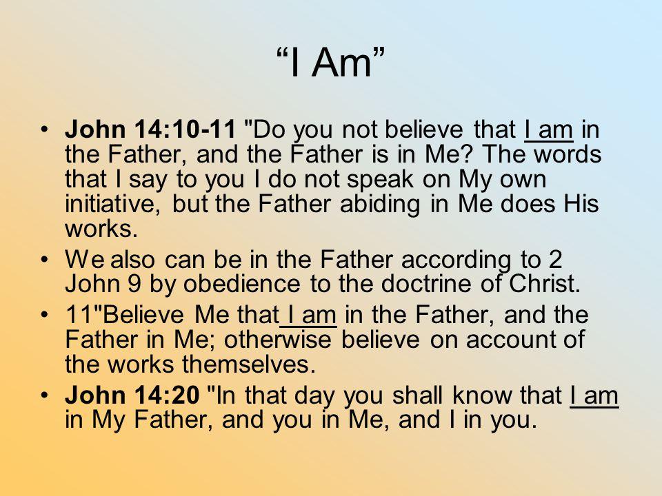 """""""I Am"""" John 14:10-11"""