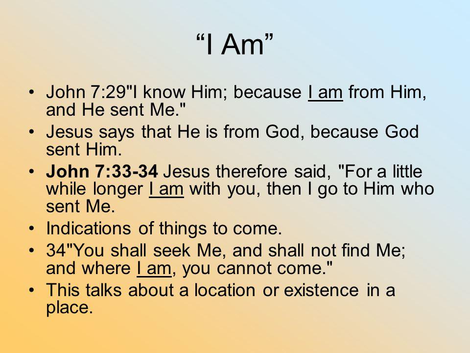 """""""I Am"""" John 7:29"""
