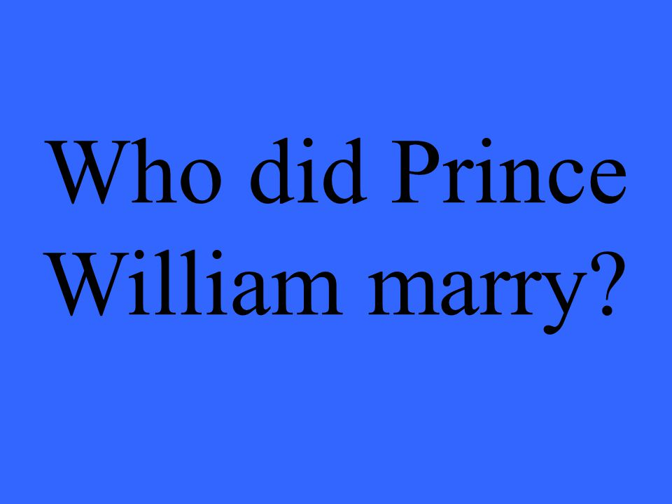 Who did Prince William marry